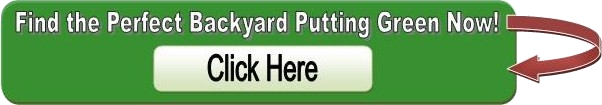 Find your Perfect Backyard Putting Green